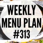 WEEKLY MENU PLAN (#313)