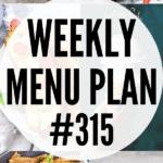 WEEKLY MENU PLAN (#315)