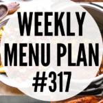 WEEKLY MENU PLAN (#317)